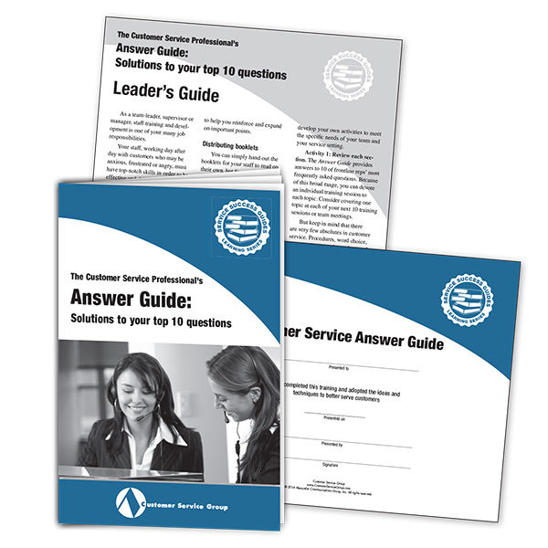 Customer Service Answer Guide: Solutions to Your Top 10 Questions. Includes training booklets, leader's guide, certificate of participation.